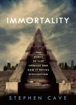 Immortality By Cave, Stephen