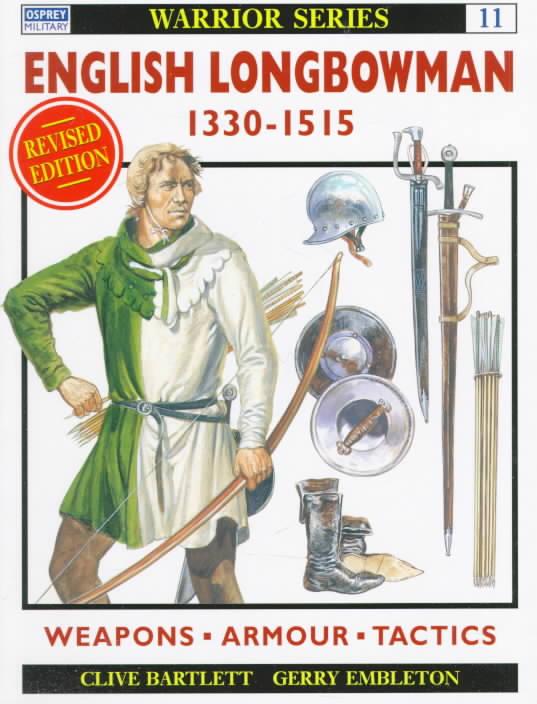 English Longbowman 1330-1515Ad By Bartlett, Clive/ Embleton, Gerry (ILT)